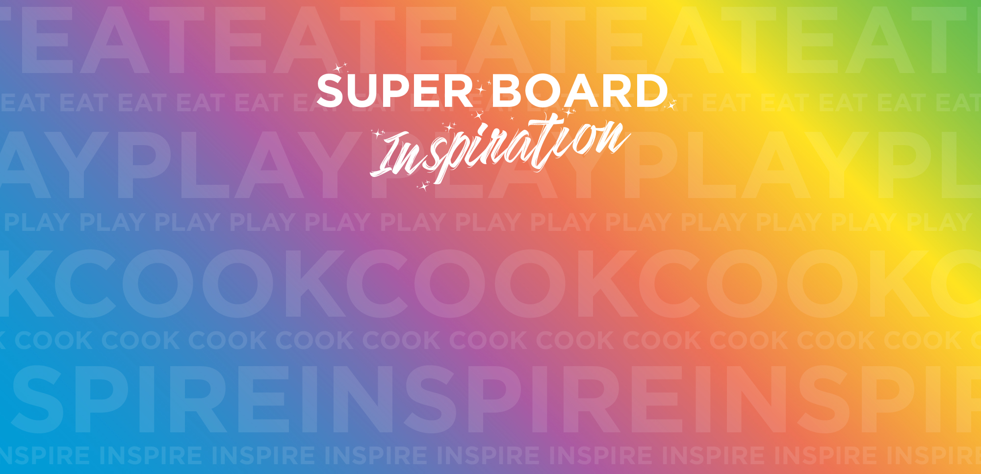 Eat-Play-Cook-Inspire Super Board Inspiration
